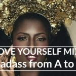 THE LOVE YOURSELF MIX: Badass from A to Z