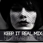 Keep It Real Mix: New Year, Just Me