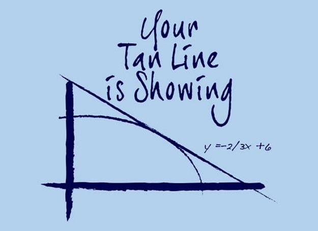 Your tan line is showing - equation