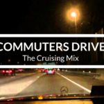 COMMUTERS DRIVE: The Cruising Mix