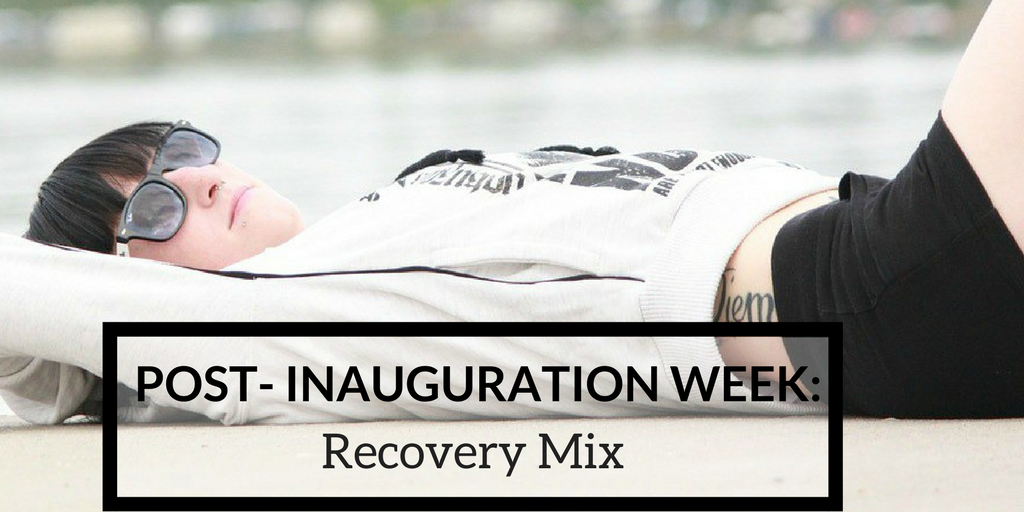 The Inauguration Week Chill Out Recovery Mixtape cover image