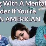 Here's how to live with a mental disorder if you're Asian American