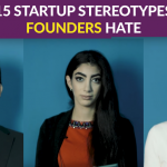 15 startup stereotypes all founders HATE