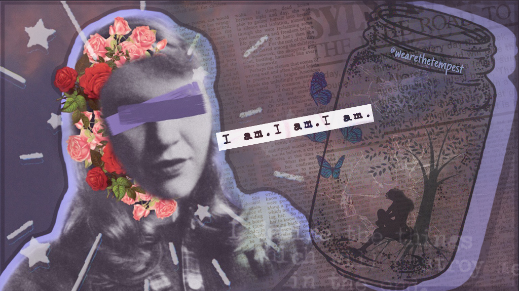 [Image description: A collage with an antique photo of a blonde woman, Sylvia Plath and the words 'I am. I am. I am.]