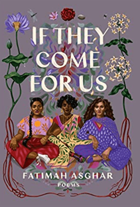 A purplish-gray book featuring three brown women sitting cross-legged in their cultural clothing. Flowers bloom behind them and above them is the title: If They Come For Us.