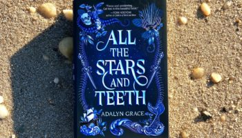 "Have you heard of ""All the Stars and Teeth"", Adalyn Grace's debut novel about fearless girls?"