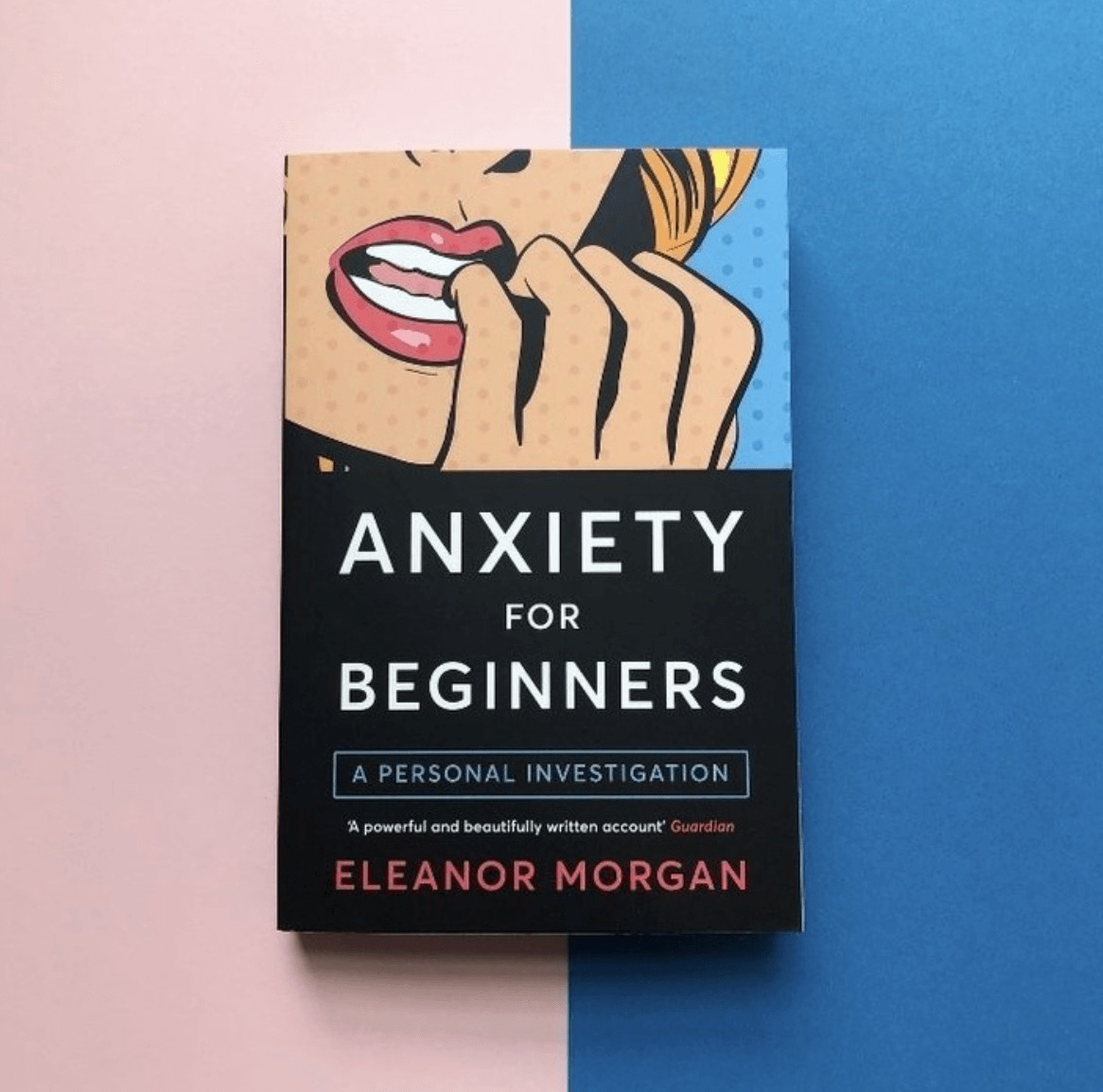 Anxiety for Beginners by Eleanor Morgan.