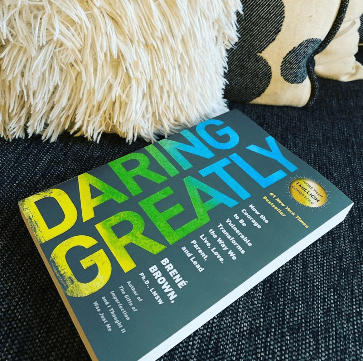 Daring Greatly by Brene Brown.