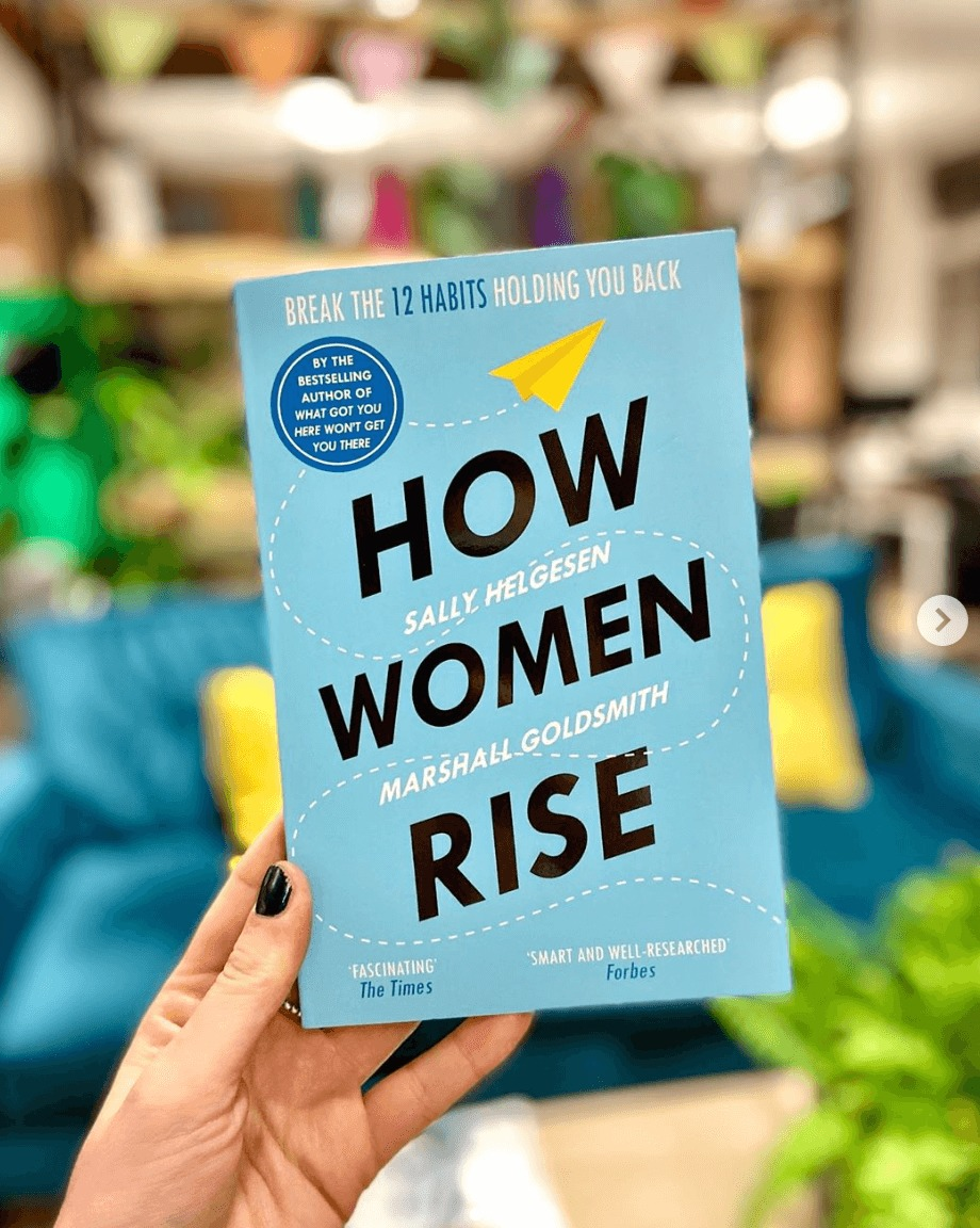 How Women Rise by Sally Helgesen.