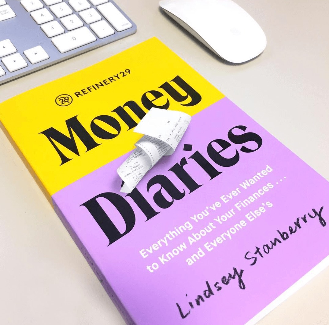 Refinery29's Money Diaries by Lindsey Stanberry.