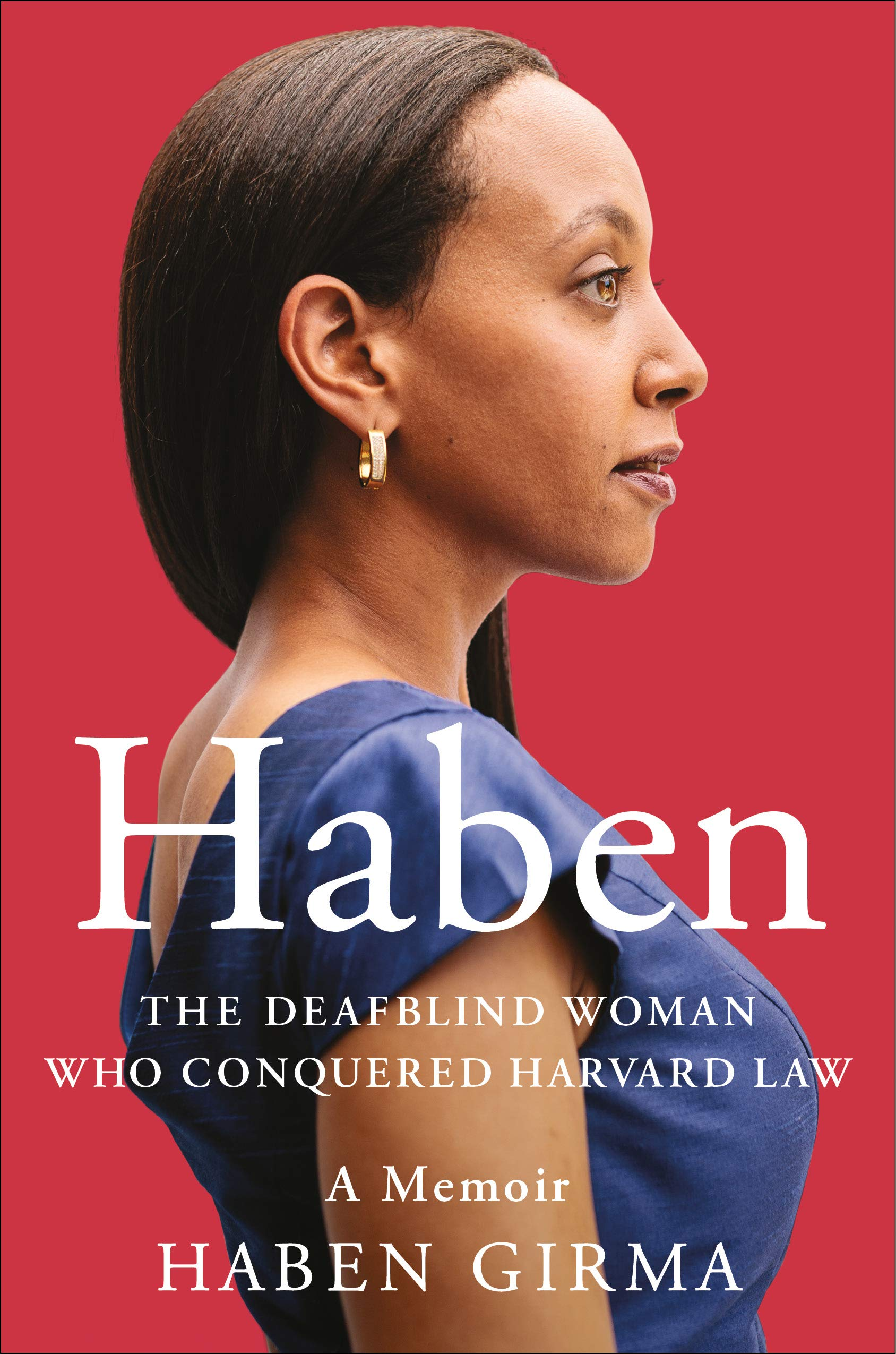 Haben: The Deafblind Woman Who Conquered Harvard Law.
