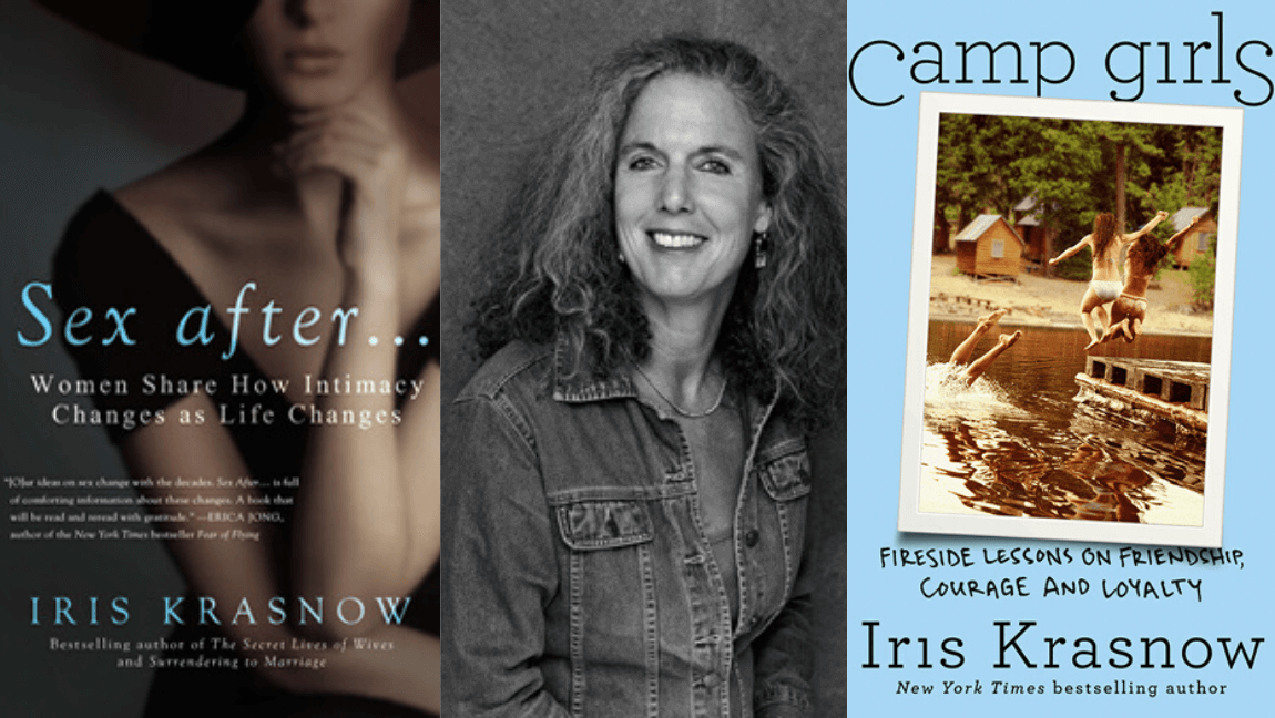 "[A photo of Iris Krasnow in grayscale is in the center. On either side of her are the books covers of her books ""Sex After..."" and ""Camp Girls""] Via iriskrasnow.com"