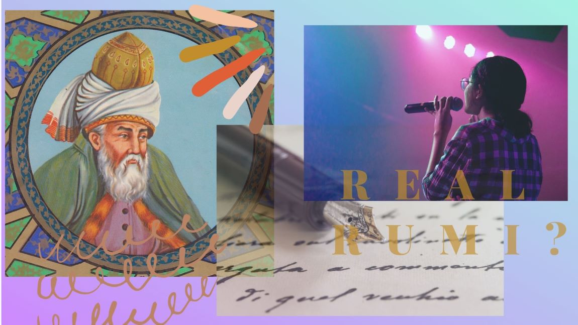 A collage with a purple hue background. The collage consists of a painting of Rumi, a girl holding a microphone, and an image of a fountain pen. Th ewords: 'Real Rumi?' are written across in gold.