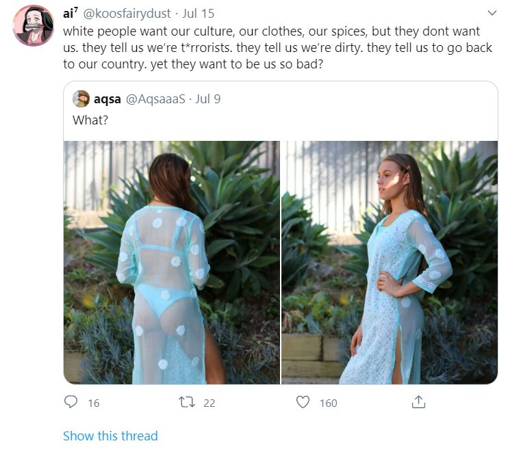 """A tweet reads """"white people want our culture, our clothes, our spices, but they dont want us. they tell us we're t*rrorists. they tell us we're dirty. they tell us to go back to our country. yet they want to be us so bad?"""" Below the caption is an image of a woman wearing a see-through, blue salwar kameez top. Via Twitter"""
