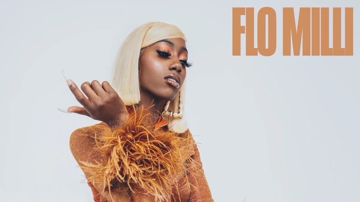 Flo Milli walks around like that b**** because… well, she is