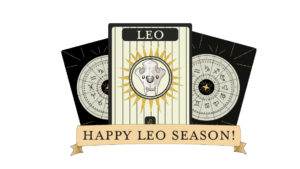 """A graphic design that displays three different cards. The two cards on the outside show the zodiac wheel. The card in the middle reads """"LEO"""" on it with a lion tusk and sunbeams surrounding it. A banner that reads """"HAPPY LEO SEASON"""" is displayed at the bottom of the picture. Graphic design by Aryanna Diaz"""