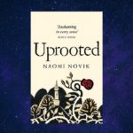 The image shows the book cover of Uprooted by Naomi Novik.