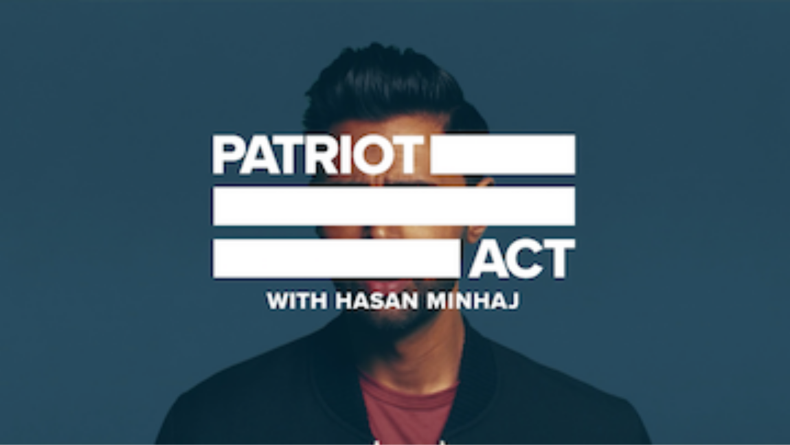 [Image Description: The logo of Patriot Act with Hasan Minhaj] Via Netflix