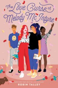 [Image description: The Love Curse of Melody McIntyre by Robin Talley ] Via Goodreads