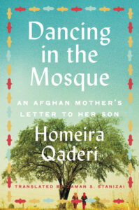 [Image description: Dancing in the Mosque: An Afghan Mother's Letter to Her Son by Homeira Qaderi] Via Goodreads