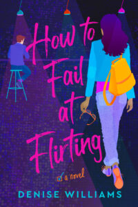 [Image description: How to Fail at Flirting by Denise Williams] Via Goodreads