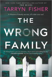 [Image description: The Wrong Family by Tarryn Fisher] Via Goodreads