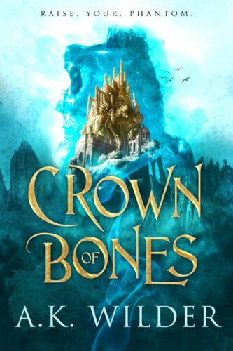 Crown of Bones by A.K. Wilder book cover via GoodReads