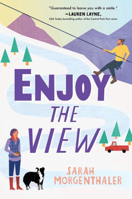 Enjoy the View by Sarah Morgenthaler book cover Via GoodReads