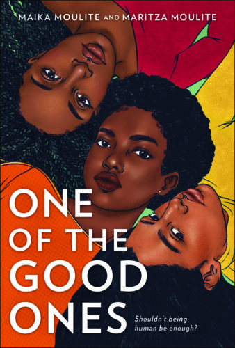 One of the Good Ones by Maika Moulite & Maritza Moulite book cover via GoodReads