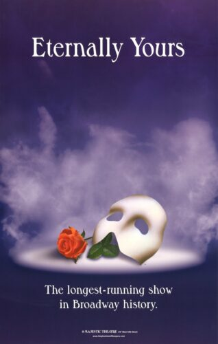 """Poster for the Phantom of the Opera with the caption that says """" Eternally Yours""""."""