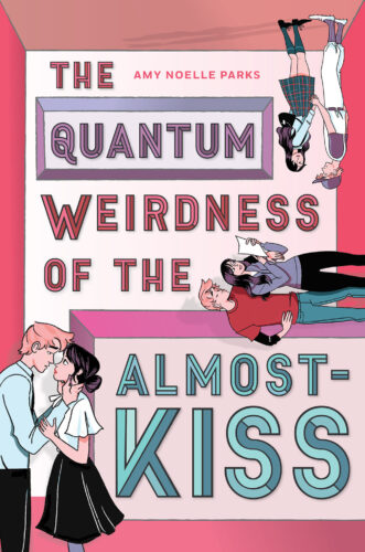 The Quantum Weirdness of the Almost-Kiss by Amy Noelle Parks book cover via GoodReads
