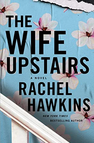 The Wife Upstairs by Rachel Hawkins book cover via GoodReads