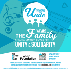 Graphic design with a green and blue background and musical notes that says 'Unite The World: The We Are Family special edition cover for unity and solidarity', along with logos from The World We Want, WHO Foundation, Unity Strong and hashtags #WeAreFamily #HealthForAll and #COVID19.