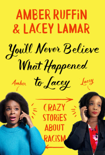 You'll Never Believe What Happened to Lacey by Amber Ruffin & Lacey Lamar book cover via GoodReads