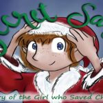 """A picture of the cover of """"Secret Santa."""" The main character, Samantha Claus, is wearing a Santa costume and hat. The cover says """"Secret Santa"""" across the top in large green lettering. Then it says """"The story of the girl who saved Christmas"""" at the bottom in green lettering as well."""