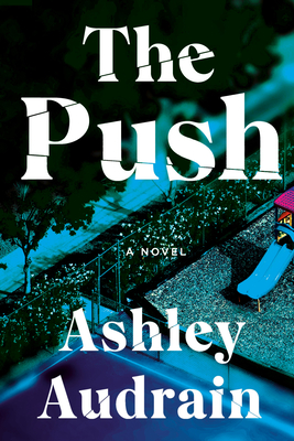Image Description: Book cover of The Push by Ashley Audrain. [Via Good reads]