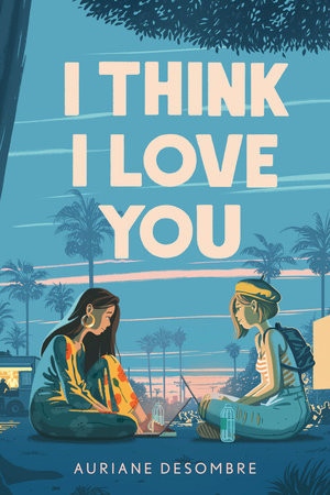 I Think I Love You by Auriane Desombre Book Cover