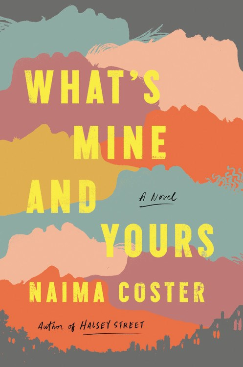 What's Mine and Yours by Naima Coster Book Cover