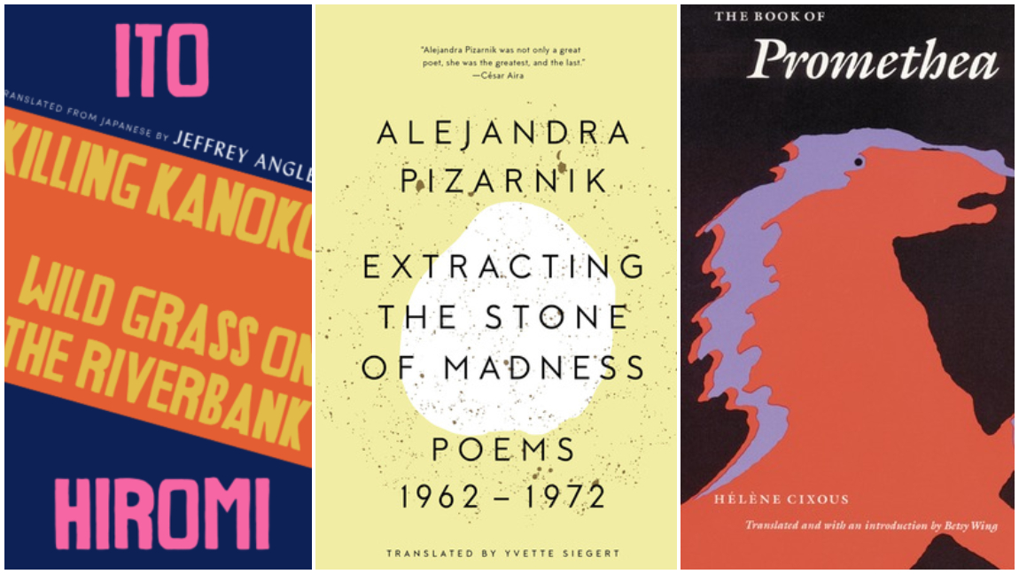 A collage of three book covers arranged side by side. From left to right: Killing Kanoko by Hiromi Itō, Extracting the Stone of Madness by Alejandra Pizarnik, and The Book of Promethea by Hélène Cixous