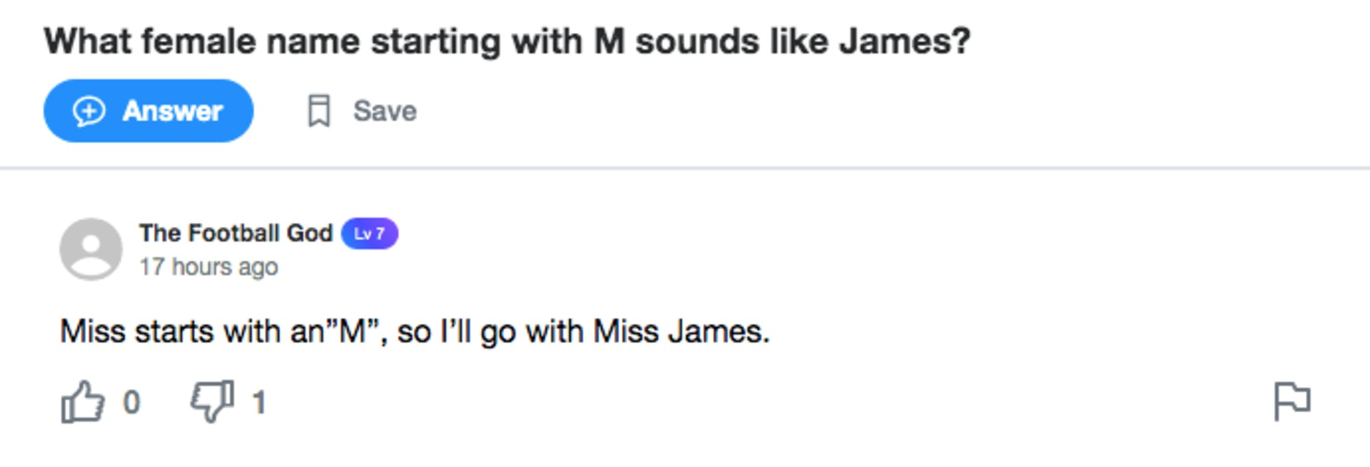 """A Yahoo! Answers screenshot. Question: What female name starting with M sounds like James? Answer: Miss starts with an""""M"""", so I'll go with Miss James."""