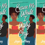 """""""Excuse Me While I Ugly Cry"""" showcases a different side to Black girlhood"""