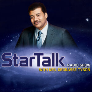 A picture of scientist Neil Degrasse Tyson sits above the words 'StarTalk Radio Show With Neil Degrasse Tyson' in yellow, white and purple, all on a dark blue background.