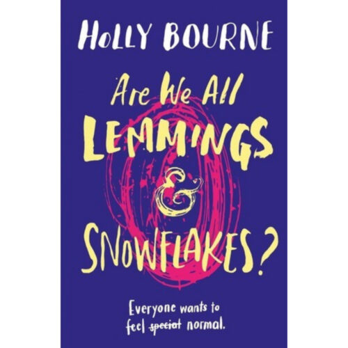 [Image Description: Are We All Lemmings and Snowflakes by Holly Bourne] Via Goodreads