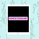 "[Image description: An illustration of an iPad reading ""fanfiction.net"" along with line art drawings of bodies in the background.] Illustration by Maheen Humayun"