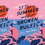The cover of the book 'The Summer of Broken Rules'.