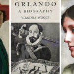 [Image description: (Left to right) Sackville-West portrayed by artist William Strang, the cover of Orlando by Virginia Woolf, and a portrait of Virginia Woolf.] Via artuk.org and Flickr.com