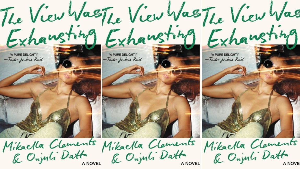 The cover of 'The View Was Exhausting' by Mikaella Clements and Onjuli Datta