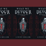 The book cover for 'What We Devour' by Linsey Miller