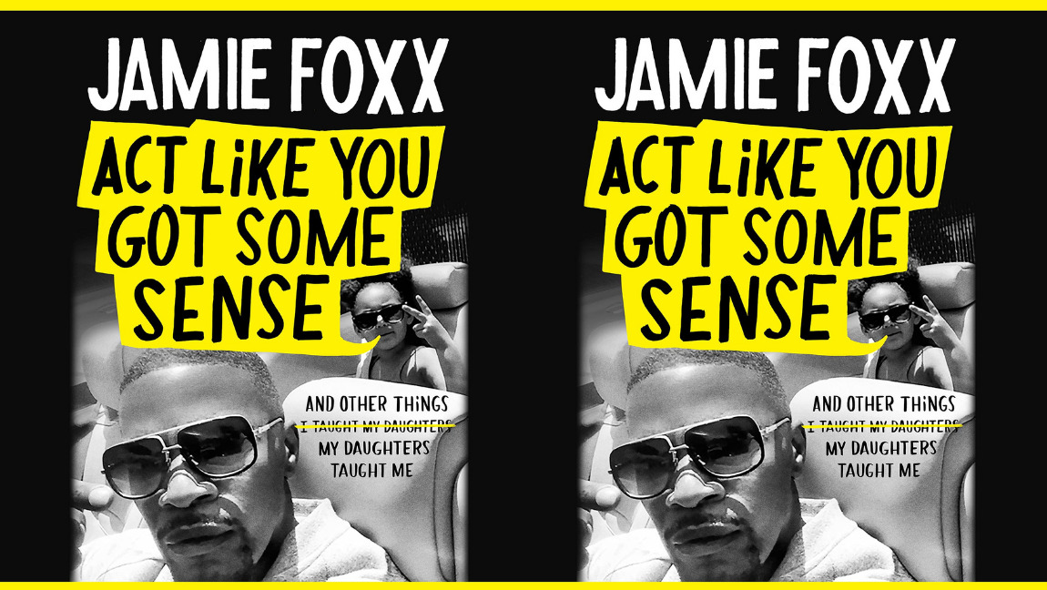 """The cover of """"Act Like You Got Some Sense"""" by Jamie Foxx."""